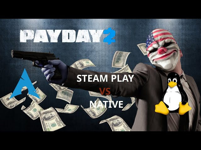 Payday 2 - Native vs Steam Play | Quick Run