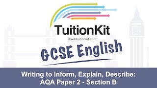 Writing to Inform, Explain, Describe: Paper 2 - Section B (English Language)