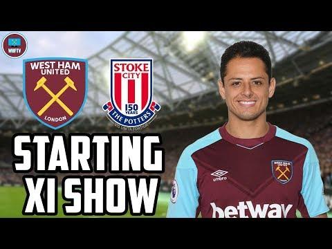 Should Hernandez Start? West Ham vs Stoke | Starting 11 Show