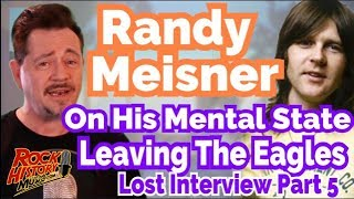 Randy Meisner Describes His Mental State Leaving The Eagles in 1977