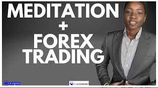 How Meditation Improved My Forex Trading