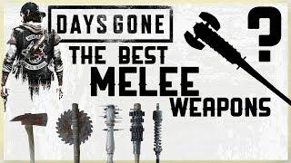 BEST MELEE WEAPONS  N DAYS GONE   STRONGEST MELEES  BEST MELEE TO GET EARLY