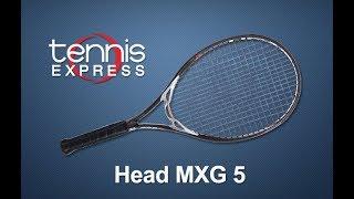 Head MXG 5 Racquet Review| Tennis Express