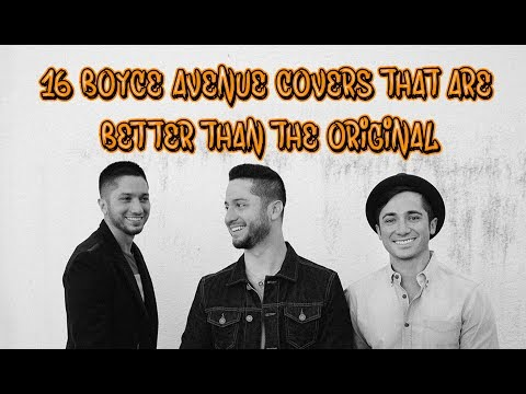 16 Boyce Avenue Covers That Are Better Than The Original