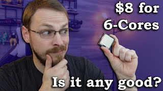 6-Cores for $8... but should you buy one?