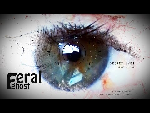Secret Eyes - Feral Ghost [Official Music Video]