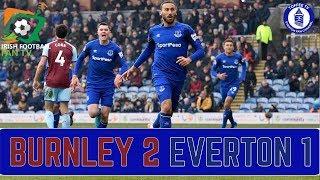 Burnley 2-1 Everton | Irish Football Fan TV Reaction