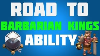 Clash of Clans - Road to Barbarian King's Ability - #6 LEVEL 4 KING!