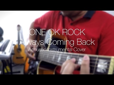 ONE OK ROCK - Always Coming Back (Acoustic Instrumental Cover + TABS and CHORDS