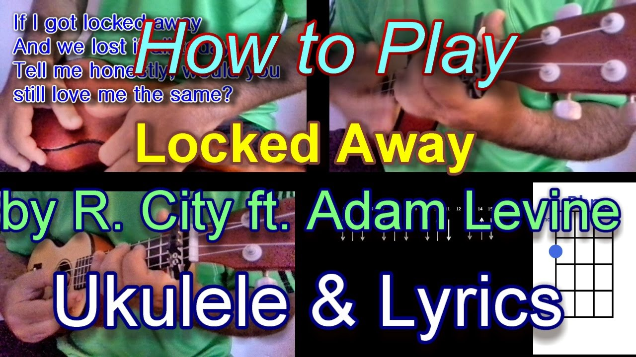 how to play r city ft adam levine by locked away ukulele