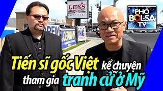 Tiến sĩ gốc Việt kể chuyện tham gia tranh cử ở Mỹ