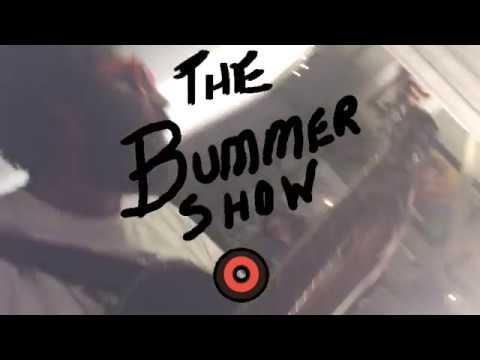 The Bummer Show Trailer
