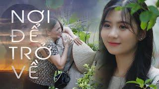 Nơi Để Trở Về | Phim Ngắn Gia Đình Cảm Động - Nắng Media