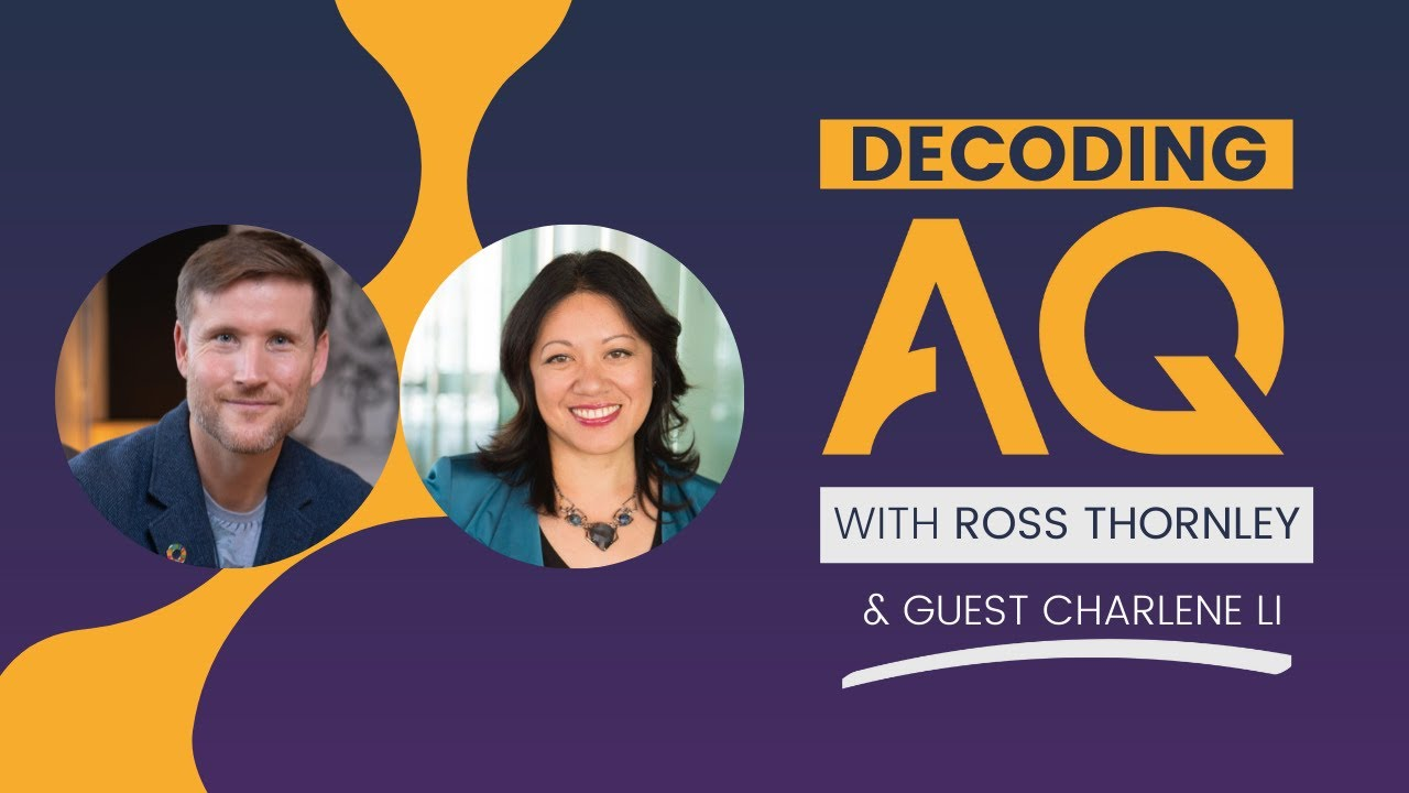 Decoding AQ with Ross Thornley Feat. Charlene Li - Thriving with Disruption