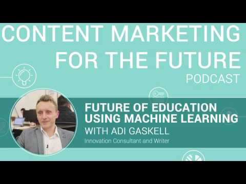 Adi Gaskell and the Future of Education Using Machine Learning