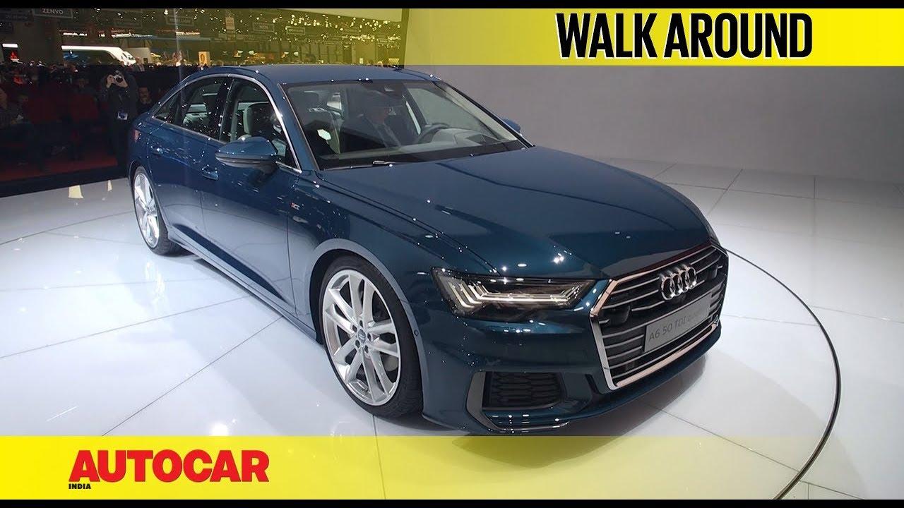 2019 Audi A6 Walkaround Geneva Motor Show 2018 Autocar India