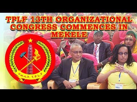 TPLF 13th Organizational Congress Commences in Mekelle City Tigrai Ethiopia thumbnail