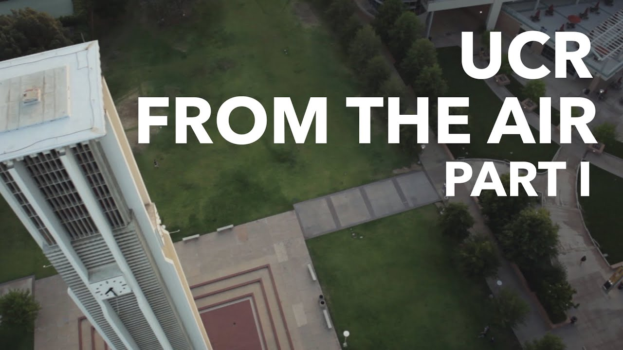 UCR From the Air Part I