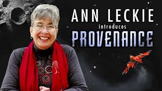 Ann Leckie Introduces Her Novel PROVENANCE