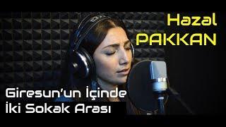 Hazal Pakkan - Giresun'un İçinde | Stüdyo Akustik Performans Resimi