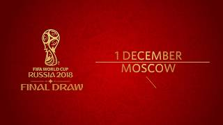 EXPLAINED - The 2018 FIFA World Cup Russia™ Final Draw