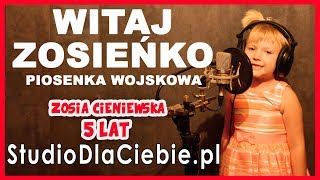 Witaj Zosieńko - piosenka wojskowa (cover by Zosia Cieniewska) #1269