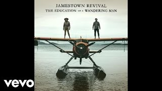 Jamestown Revival - Journeyman (Audio)
