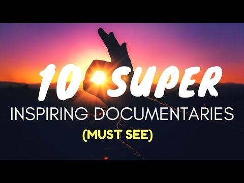 10 Inspiring Documentaries You MUST SEE!