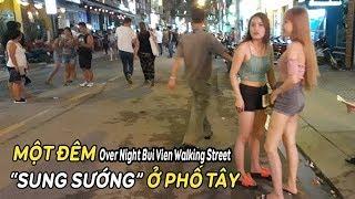 """Một đêm """"Vui Vẻ"""" khi ăn chơi ở Phố Tây Bùi Viện Sài Gòn - Over Night Bui Vien Walking Street -"""