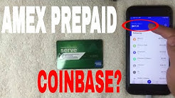 ✅  Can You Use American Express Serve Prepaid On Coinbase To Buy Bitcoin 🔴