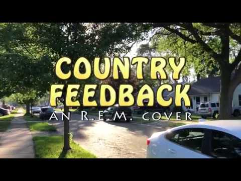 Country Feedback (an R.E.M. cover)