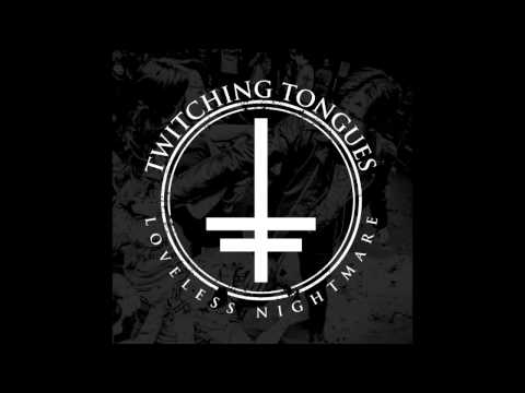 Twitching Tongues - Loveless Nightmare