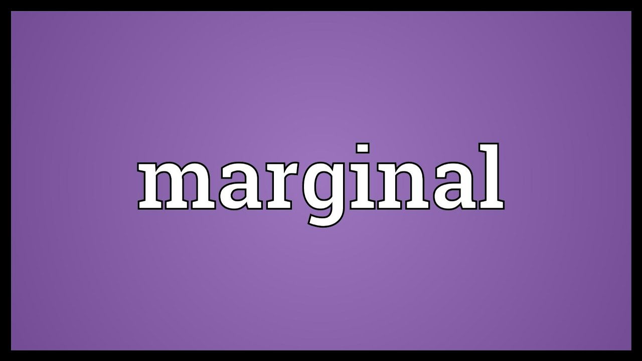 Marginal Meaning