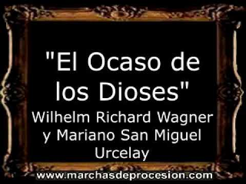 El Ocaso de los Dioses - Wilhelm Richard Wagner y Mariano San Miguel Urcelay [BM]