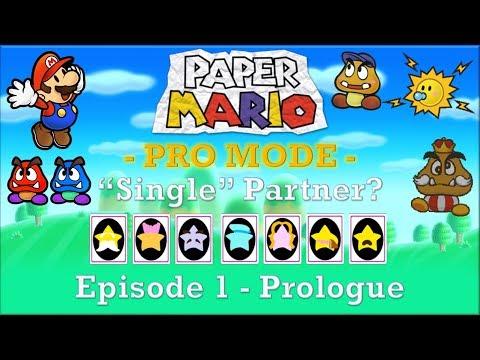 "Paper Mario: Pro Mode [Watt ""Single"" Partner?] - Episode 1 [Prologue]"