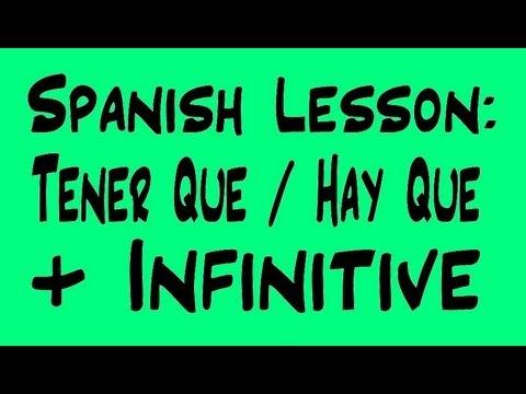 Spanish Lesson: Tener Que  Hay Que  Infinitive