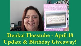 Denkai Flosstube April 2018 - The One with... The Birthday Giveaway!