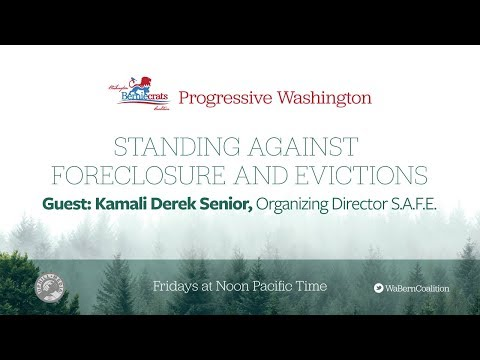 Progressive Washington- Standing Against Foreclosures and Evictions - February 9th, 2018