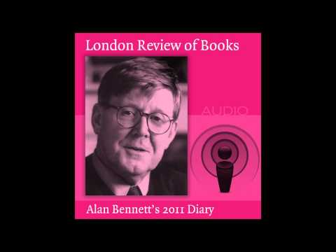 Alan Bennett Reads From His 2011 Diary For The London Review Of Books