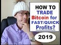 How to Trade Bitcoin for QUICK PROFIT in 2019 DON'T BE ...