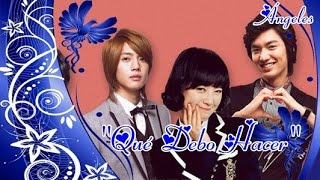 Qué Debo Hacer Fandub Latino {What Do I Do - Boys Over Flowers}