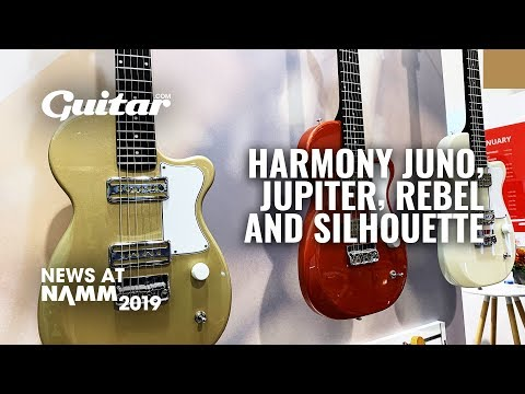 First Listen: Harmony Juno, Jupiter, Rebel and Silhouette #NAMM2019