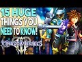 Kingdom Hearts 3 - 15 Huge Things You Need to Know! (PS4 / Xbox One - 2019)