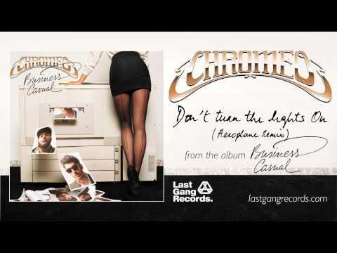 Chromeo - Don't Turn The Lights On (Aeroplane Remix)