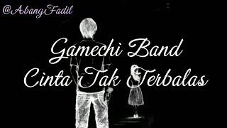 Lagu Sedih Di Awal Tahun 2019 GAMECHI BAND CINTA TAK TERBALAS LIRIK OFFICIAL