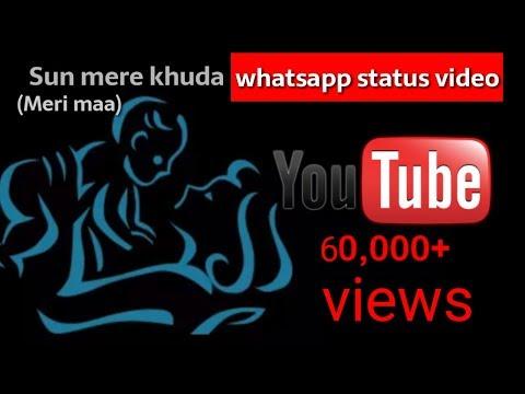 Sun Mere Khuda (meri Maa) Whatsapp Status Video || Meri Maa Ka Khayal