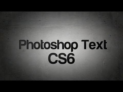 Photoshop CS6 Text Tutorial