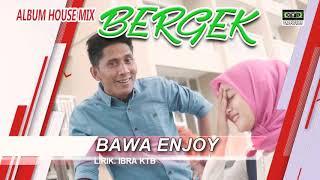 Gambar cover BERGEK TERBARU 2020.!! - BAWA ENJOY - (Official Video Musik)