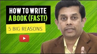 How to Write a Book: 5 Big Reasons to Create a Bestselling Book - Raam Anand