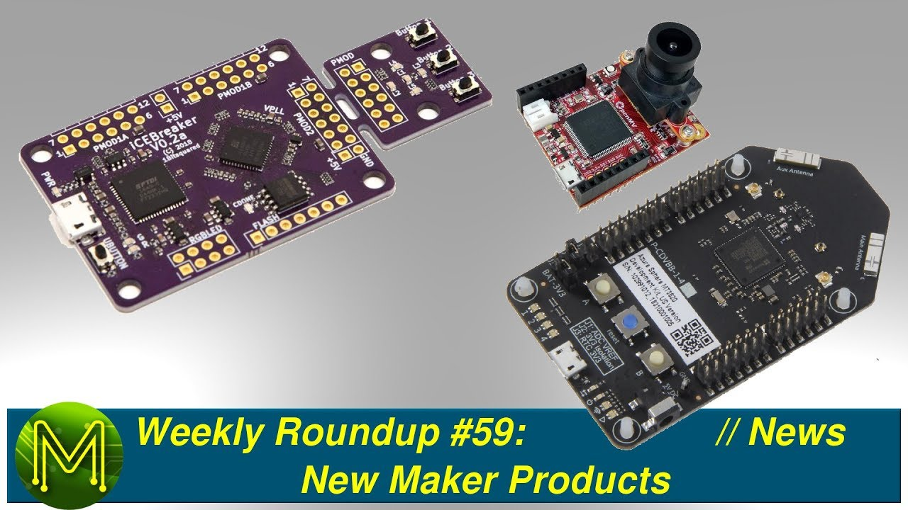Weekly Roundup #59: New Maker Products // News - MickMake